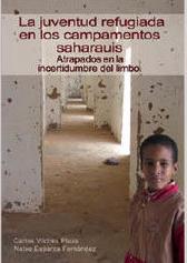 """Álava: Libro """"La junventud refugiada en los campamentos saharauis: atrapados en la incertidumbre del limbo"""""""