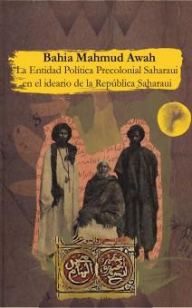 """Toledo: Presentación del libro """"La entidad politica precolonial saharaui (en el ideario de la República Saharaui)"""" de Bahia Mahmud Awah"""